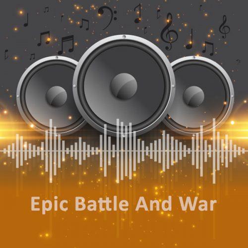 فایل صوتی Epic Battle And War
